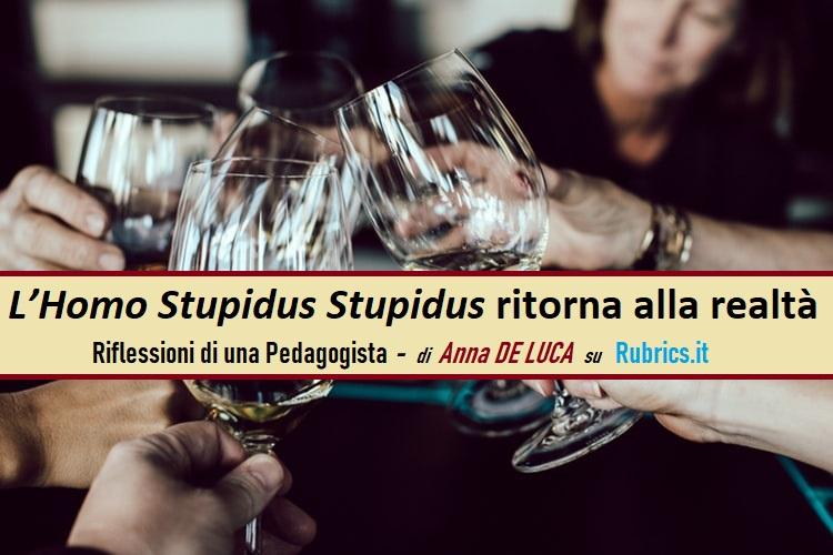 L'Homo Stupidus Stupidus ritorna alla realtà